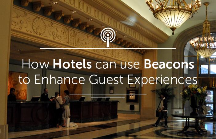 ¿Para qué usamos los beacons en hoteles?